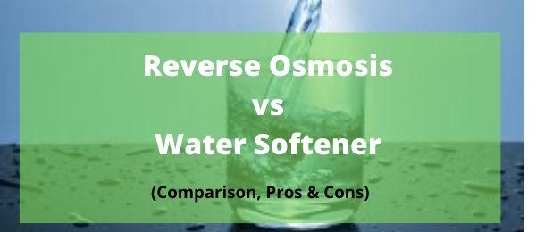 water softener vs Reverse osmosis