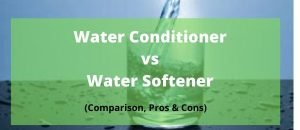 water softener vs water conditioner