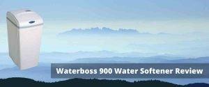 Waterboss 900 water softenerReview