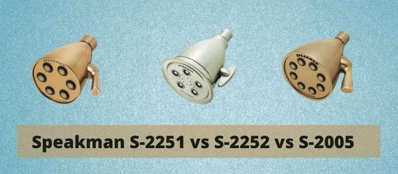 Speakman S-2251 vs 2252 vs 2005